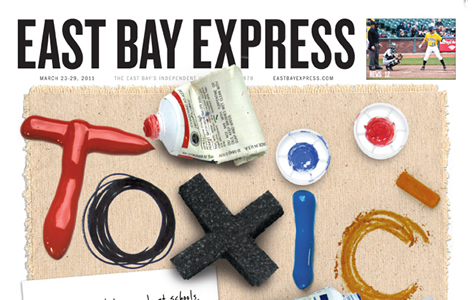 East Bay Express   Cover Story: Toxic Art